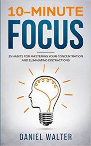 10 Minute Focus